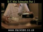 Radio Controlled Mini Submarine by Red Horse Part 1
